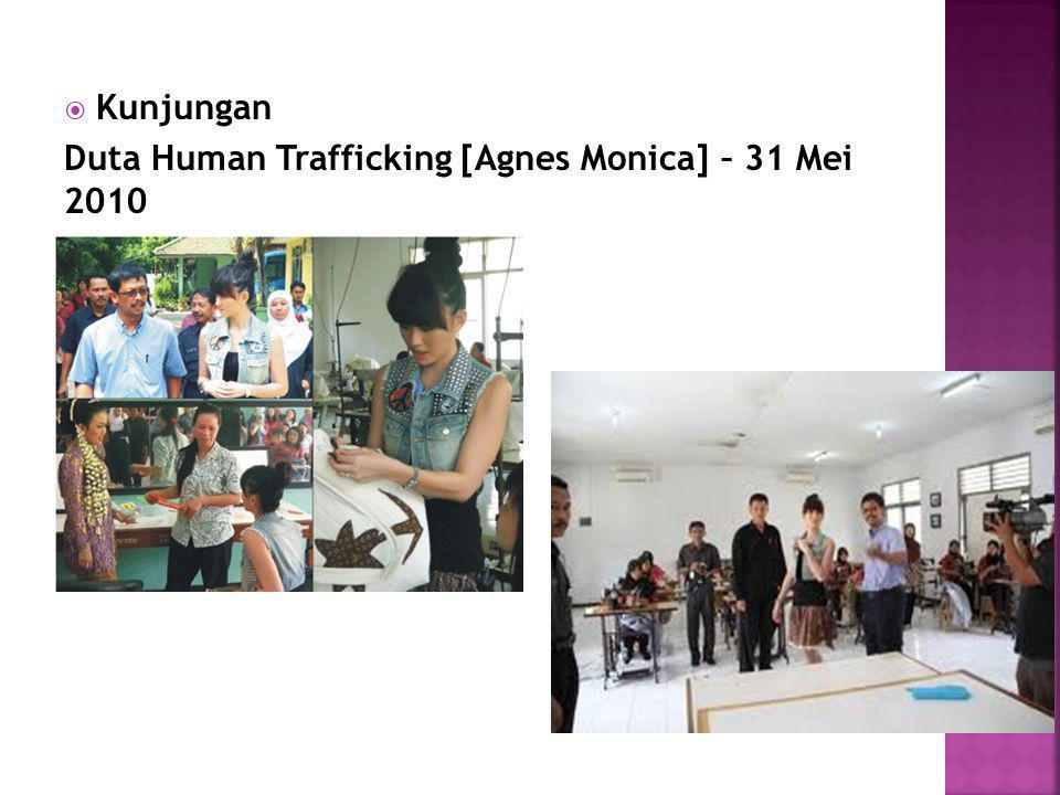 Kunjungan Duta Human Trafficking [Agnes Monica] – 31 Mei 2010